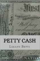 Petty Cash ebook by Leeann Betts