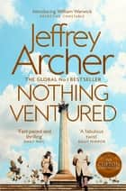 Nothing Ventured - The Sunday Times #1 Bestseller ebook by Jeffrey Archer