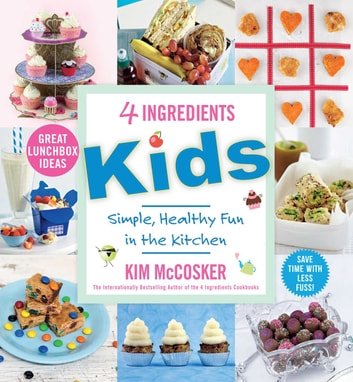4 Ingredients Kids ebook by Kim McCosker