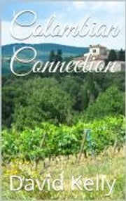 Columbian Connection ebook by David Kelly