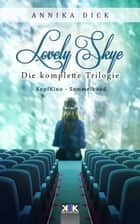 Lovely Skye - Die komplette Trilogie eBook by Annika Dick