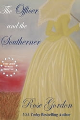 The Officer and the Southerner ebook by Rose Gordon
