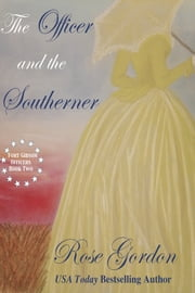 The Officer and the Southerner (Historical Western Romance) ebook by Rose Gordon
