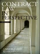 Contract Law in Perspective ebook by Linda Mulcahy
