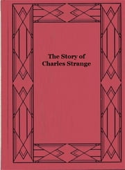 The Story of Charles Strange ebook by Mrs. Henry Wood