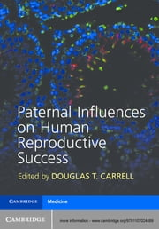 Paternal Influences on Human Reproductive Success ebook by Douglas T. Carrell