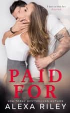 Paid For ebook by Alexa Riley