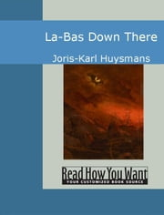 La-Bas: Down There ebook by Joris-Karl Huysmans