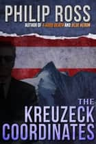 The Kreuzeck Coordinates ebook by Philip Ross