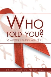 Who told you? ebook by Polly Ndzotyana