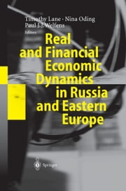 Real and Financial Economic Dynamics in Russia and Eastern Europe ebook by Timothy Lane,Nina Oding,Paul J.J. Welfens