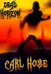 Dead Horizon ebook by Carl Hose