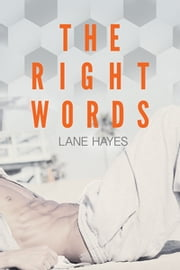 The Right Words ebook by Lane Hayes