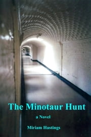 The Minotaur Hunt ebook by Miriam Hastings