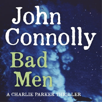 Bad Men audiobook by John Connolly