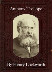 Anthony Trollope ebook by Henry Lockworth,Eliza Chairwood,Bradley Smith
