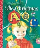 The Christmas ABC ebook by Florence Johnson, Eloise Wilkin