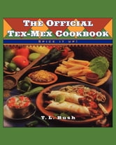 The Official Tex-Mex Cookbook ebook by T. L. Bush