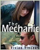 The Mechanic ebook by Vivian Vincent