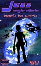 Jazz, Monster Collector in: Back To Work (season 1, episode 7) ebook by RyFT Brand