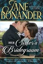 Her Sister's Bridegroom ebook by Jane Bonander