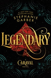 Legendary - A Caraval Novel ebook by Stephanie Garber