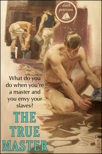 The True Master (Waterman: Master and Servant #2) ebook by Dusk Peterson