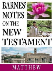 Barnes' Notes on the New Testament-Book of Matthew ebook by Albert Barnes