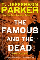 The Famous and the Dead - A Charlie Hood Novel ebook by T. Jefferson Parker
