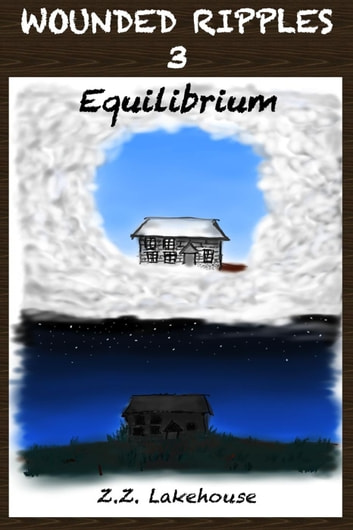 Equilibrium - Wounded Ripples, #3 ebook by Z.Z. Lakehouse