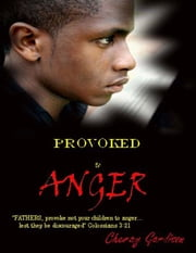 Provoked to Anger ebook by Cheray Gardison