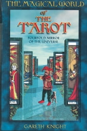 Magical World of the Tarot ebook by Gareth Knight