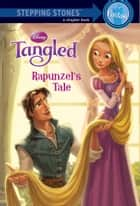 Tangled: Rapunzel's Tale ebook by Disney Books