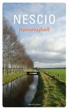 Natuurdagboek ebook by Nescio, Lieneke Frerichs