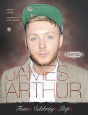 James Arthur ebook by Nadia Cohen,Alice Hudson