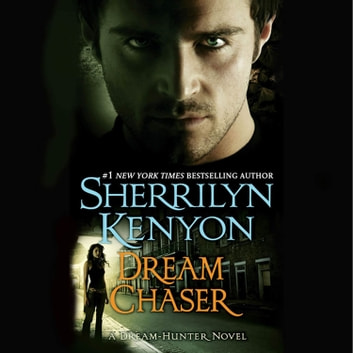 Dream Chaser audiobook by Sherrilyn Kenyon