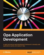 Opa Application Development ebook by Li Wenbo