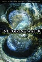Energizing Water ebook by John Wilkes,Jochen Schwuchow,Iain Trousdell