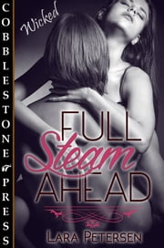 Full Steam Ahead ebook by Lara Petersen
