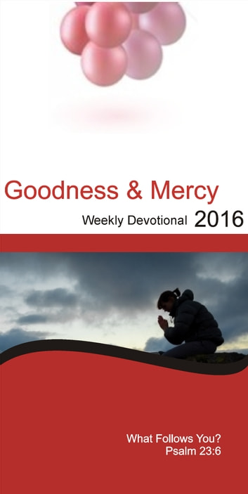 Goodness&Mercy Devotionals 3 - Year 2016 ebook by Ntando Ncube