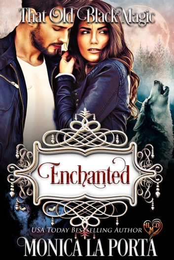 Enchanted: That Old Black Magic ebook by Monica La Porta