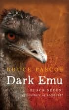 Dark Emu ebook by Pascoe,Bruce
