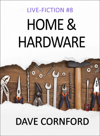 Home and Hardware ebook by Dave Cornford