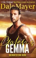 Galen's Gemma - A SEALs of Honor World Novel ebook by Dale Mayer