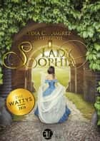 Lady Sophia ebook by Lydia C. Ramírez 'Blytherose'