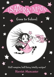Isadora Moon Goes to School ebook by Harriet Muncaster