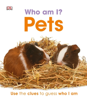 Who am I? Pets - Peek Through the Holes to Guess Who I Am eBook by DK