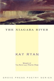 The Niagara River - Poems ebook by Kay Ryan