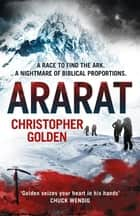 Ararat - a 2017 Bram Stoker Award winner ebook by Christopher Golden