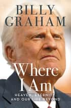 Where I Am ebook by Billy Graham